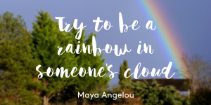 Rainbow Maya Angelou quote