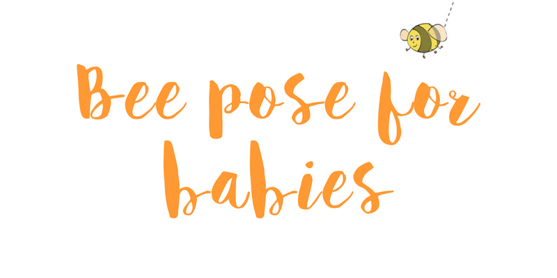 Bee pose for babies